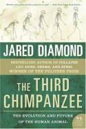 The Third Chimpanzee: The Evolution & Future of the Human Animal - Jared Diamond