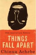 Things Fall Apart - Chinua Achebe