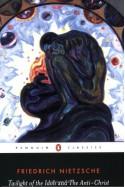 Twilight of the Idols/The Anti-Christ - Friedrich Nietzsche, Michael Tanner