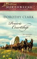 Prairie Courtship - Dorothy Clark