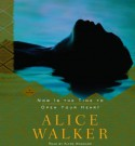 Now Is the Time to Open Your Heart - Alice Walker, Alfre Woodard