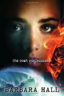 The Noah Confessions - Barbara Hall