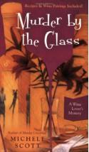 Murder by the Glass - Michele Scott