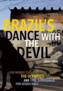 Brazil's Dance with the Devil: The World Cup, the Olympics, and the Fight for Democracy - Dave Zirin