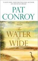 The Water Is Wide: A Memoir - Pat Conroy