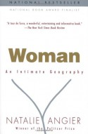 Woman: An Intimate Geography - Natalie Angier