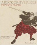 A Book of Five Rings: The Classic Guide to Strategy - Miyamoto Musashi, Victor Harris