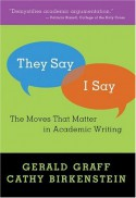 They Say/I Say: The Moves That Matter in Academic Writing - Gerald Graff, Cathy Birkenstein