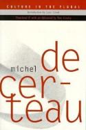 Culture In The Plural - Michel de Certeau, Luce Giard, Tom Conley