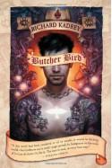 Butcher Bird: A Novel of The Dominion - Richard Kadrey