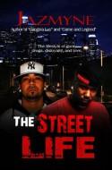 The Street Life - Jazmyne