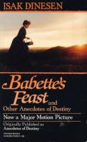 Babette's Feast & Other Anecdotes of Destiny - Karen Blixen, Isak Dinesen