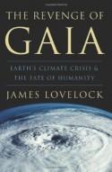 The Revenge of Gaia - James E. Lovelock, Crispin Tickell
