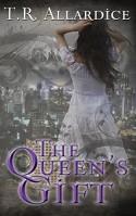 The Queen's Gift - T.R. Allardice