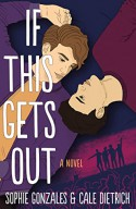 If This Gets Out - Cale Dietrich, Sophie Gonzales