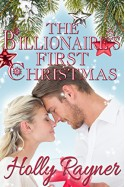 The Billionaire's First Christmas - Contemporary Romance (A Winters Love Book 1) - Holly Rayner
