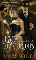 A Lady Can Never Be Too Curious - Mary Wine