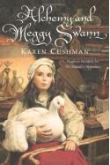Alchemy and Meggy Swann - Karen Cushman