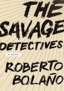 The Savage Detectives - Roberto Bolaño, Natasha Wimmer