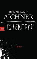Totenfrau: Thriller (Bestatterin Brunhilde Blum, Band 1) - Bernhard Aichner