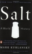 Salt: A World History - Mark Kurlansky