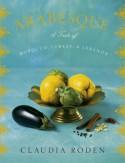 Arabesque: A Taste of Morocco, Turkey, and Lebanon - Claudia Roden