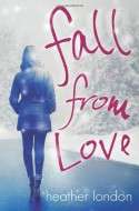 Fall from Love - Heather London