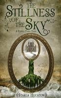 The Stillness of the Sky: A Flipped Fairy Tale (Flipped Fairy Tales) - Starla Huchton, Jennifer Melzer