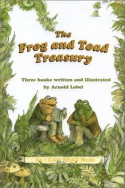 The Frog and Toad Treasury: Frog and Toad are Friends/Frog and Toad Together/Frog and Toad All Year - Arnold Lobel