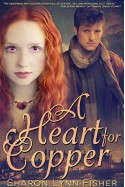 A Heart For Copper - Sharon Lynn Fisher