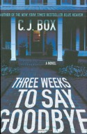 Three Weeks To Say Goodbye - C.J. Box