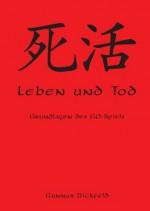 Leben und Tod: Grundlagen des Go-Spiels (German Edition) - Gunnar Dickfeld