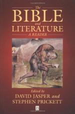 The Bible and Literature: A Reader - David Jasper