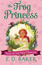The Frog Princess (Tales of the Frog Princess) - E. D. Baker
