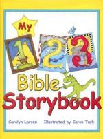 My 123 Bible Storybook - Carolyn Larsen, Caron Turk