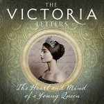 The Victoria Letters: The Official Companion to the ITV Victoria Series - Helen Rappaport, Daisy Goodwin, Jessica Ball, Gabrielle Glaister, Steven Crossley, HarperCollins Publishers Limited