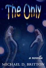 The Only - Michael D. Britton