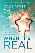 When It's Real - Erin Watt