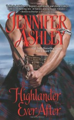 Highlander Ever After - Jennifer Ashley