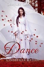 Dance: Cinderella Retold (Romance a Medieval Fairytale series Book 3) - Demelza Carlton
