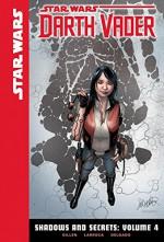 Shadows and Secrets: Volume 4 (Star Wars: Darth Vader Set 2) - Kieron Gillen, Salvador Larroca, Edgar Delgado