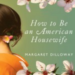 How to Be an American Housewife: A Novel - Margaret Dilloway, Laural Merlington, Emily Durante, Tantor Audio