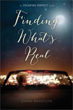 Finding What's Real (Escaping Perfect) - Emma Harrison