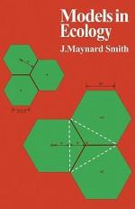 Models in Ecology - Maynard S. John, John Maynard