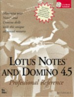 Lotus Notes and Domino Server 4 5 Professional Reference [With CDROM] - Jay Forlini, Bill Drake