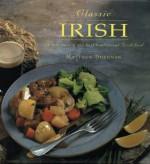 Classic Irish: a selection of the best traditional Irish food - Matthew Drennan