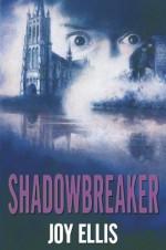 Shadowbreaker - Joy Ellis