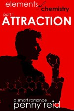 Elements of Chemistry: ATTRACTION (Hypothesis Series Book 1) - Penny Reid