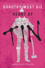 Heart of Tin (Dorothy Must Die series Book 4) - Danielle Paige