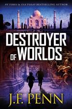 Destroyer of Worlds (ARKANE Book 8) - J.F. Penn